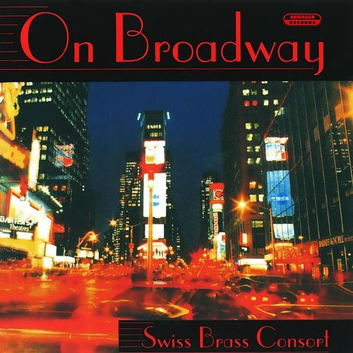 On Broadway by Swiss Brass Consort