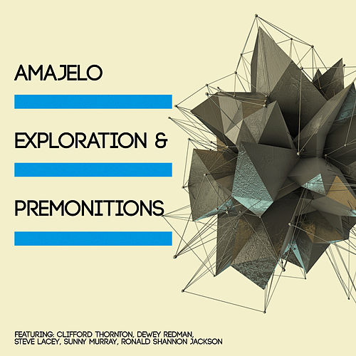 Amajelo, Exploration & Premonitions by Various Artists