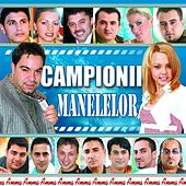 Campionii Manelelor by Various Artists
