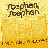Stephen Stephen by The Apples in Stereo