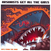 Hits From The Bow by Arsonists Get All The Girls
