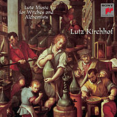 Lute Music for Witches and Alchemists by Lutz Kirchhof