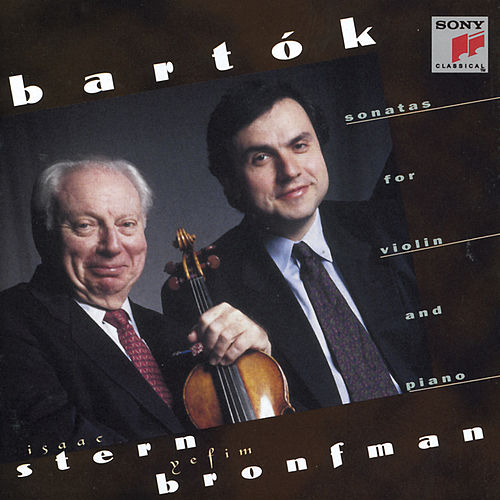 Bartok:  Sonatas for Violin and Piano, Nos. 1 & 2 by Isaac Stern; Yefim Bronfman