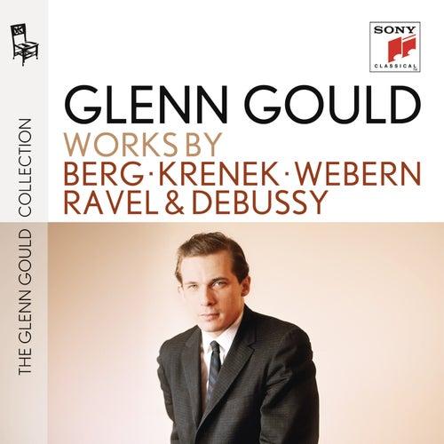 Berg/Krenek/Webern/Ravel/Debussy by Glenn Gould