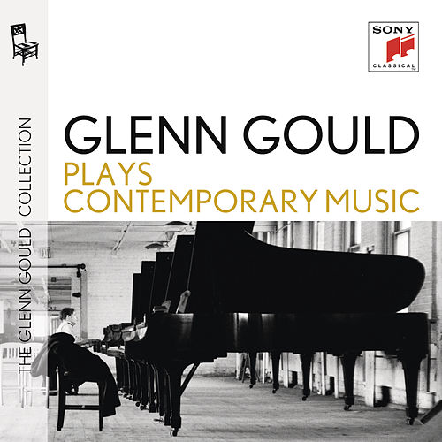 Glenn Gould Plays Contemporary Music by Glenn Gould