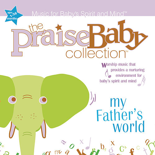 My Father's World by The Praise Baby Collection