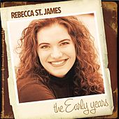 The Early Years by Rebecca St. James