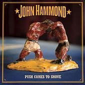 Push Comes To Shove by John Hammond