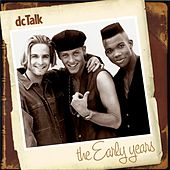 The Early Years by DC Talk