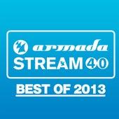 Armada Stream 40 - Best Of 2013 von Various Artists