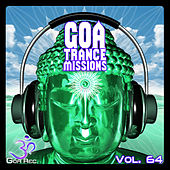 Goa Trance Missions, Vol. 64: Best of Psytrance,Techno, Hard Dance, Progressive, Tech House, Downtempo, EDM Anthems by Various Artists