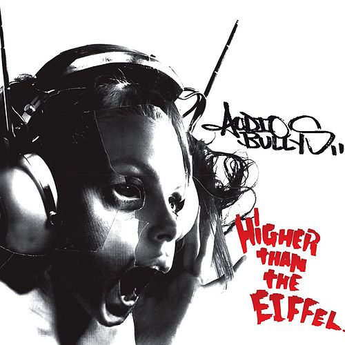 Higher Than The Eiffel by Audio Bullys