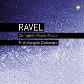 Ravel: Complete Piano Music by Michelangelo Carbonara