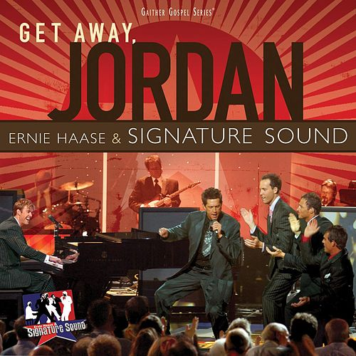 Get Away Jordan by Ernie Haase
