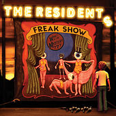 Freak Show by The Residents