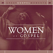 Great Gospel Moments: Women of Gospel by Various Artists