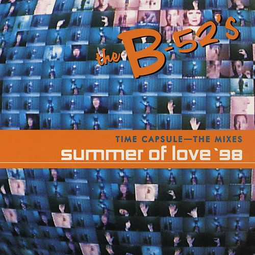 Time Capsule: The Mixes - Summer of Love '98 by The B-52's