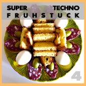 Super Techno Fruhstuck 4 by Various Artists