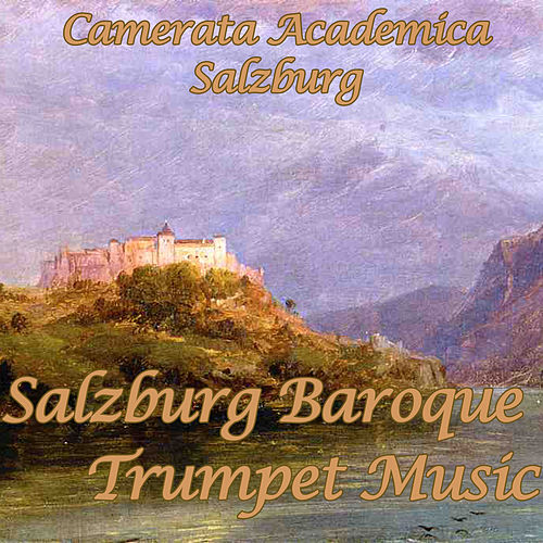 Purcell - Vivaldi - Corelli - Haydn - Torelli: Salzburg Baroque Trumpet Music by Various Artists