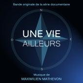 Une vie ailleurs (Bande originale du documentaire) by Maximilien Mathevon