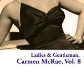 Ladies & Gentleman, Carmen Mcrae, Vol. 8 by Carmen McRae