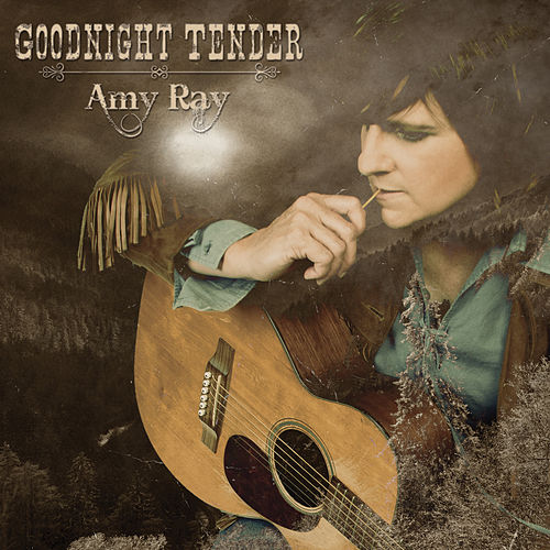 Goodnight Tender by Amy Ray