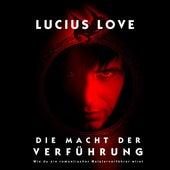 Die Macht Der Verführung by Lucius Love