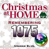Christmas at Home: Remembering 1975 by Graham BLVD