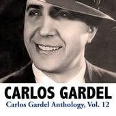 Carlos Gardel Anthology, Vol. 12 by Carlos Gardel