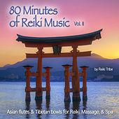 80 Minutes of Reiki Music Vol. II (Asian Flute & Tibetan Bowls for Reiki, Massage & Spa) by Reiki Tribe