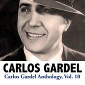 Carlos Gardel Anthology, Vol. 10 by Carlos Gardel