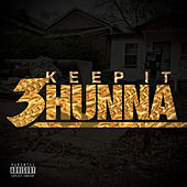 Keep It 3hunna by Various Artists