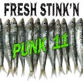Fresh Stink'n Punk, Vol. 11 by Various Artists