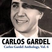 Carlos Gardel Anthology, Vol. 6 by Carlos Gardel