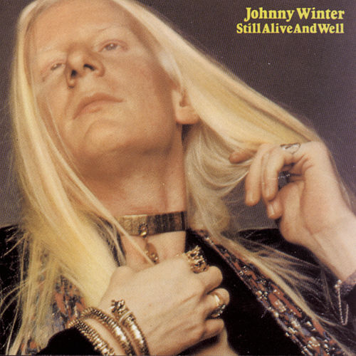 Still Alive And Well by Johnny Winter