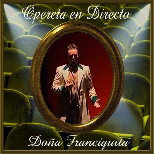 Opereta en Directo: Doña Francisquita by Coro del Festival de Ópera de las Palmas de Gran Canaria