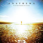 We're Here Because We're Here (Deluxe) by Anathema
