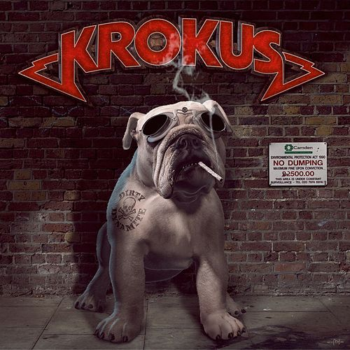 Dirty Dynamite by Krokus