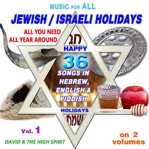 Music for All Jewish - Israeli Holidays, Vol. 1 by David & The High Spirit