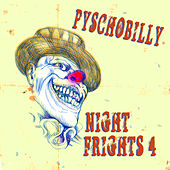 Psychobilly: Night Frights, Vol. 4 by Various Artists