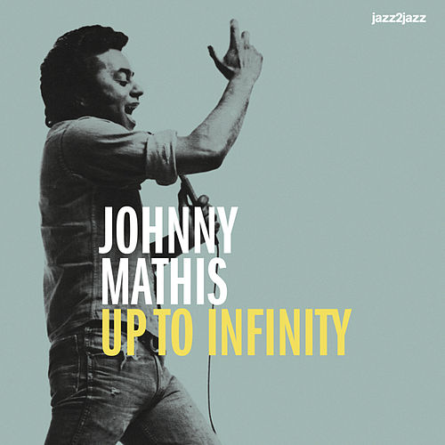 Up to Infinity - Christmas Dreams Version by Johnny Mathis