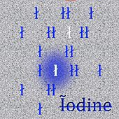Iodine by When Saints Go Machine
