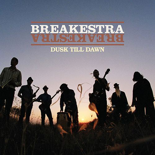 Dusk Till Dawn by Breakestra