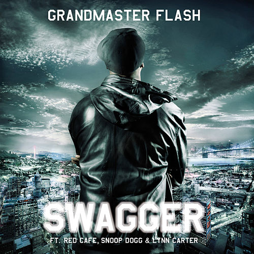Swagger feat. Red Cafe, Snoop Dogg & Lynn Carter by Grandmaster Flash