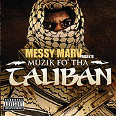 Muzik Fo Tha Taliban by Messy Marv