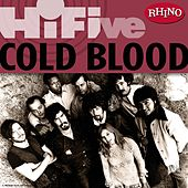 Rhino Hi-Five: Cold Blood by Cold Blood