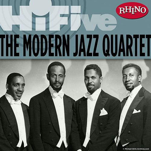 Rhino Hi-Five: The Modern Jazz Quartet by Modern Jazz Quartet