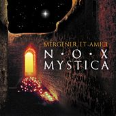 Nox Mystica by Peter Mergener