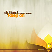 Keep It On by DJ Fluid