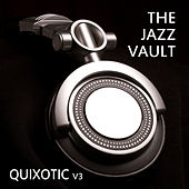 The Jazz Vault: Quixotic, Vol. 3 by Various Artists